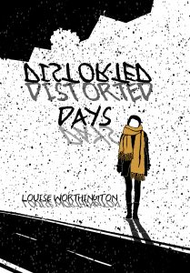 Distorted Days by Louise Worthington